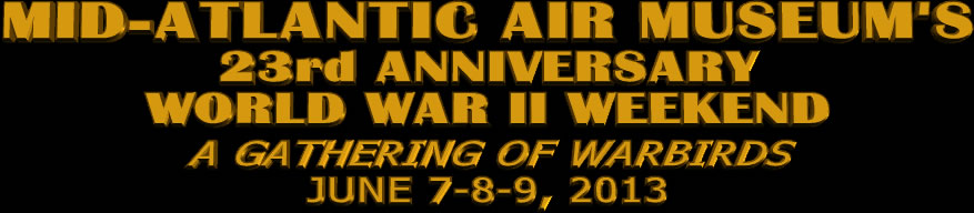 Mid-Atlantic Air Museum's 23rd Anniversary World War II Weekend